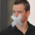 Matt Damon censored with duct tape. Should celebrity opinions matter?